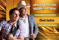 João Lucas e Walter Filho 2011 - Dois Lados + Desaparece (Novas)