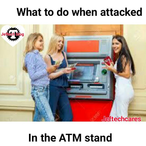 What to do when attacked in the ATM stand