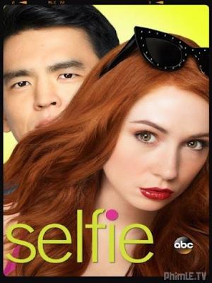 Phim Tự Sướng Phần 1 - Selfie Season 1 (2014)