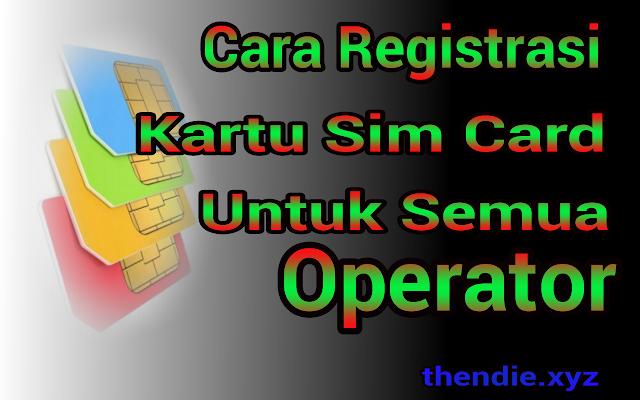 Cara daftar ulang kartu sim card prabayar