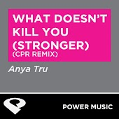 What Doesn't Kill You (Stronger) (Cpr Remix Radio Edit)
