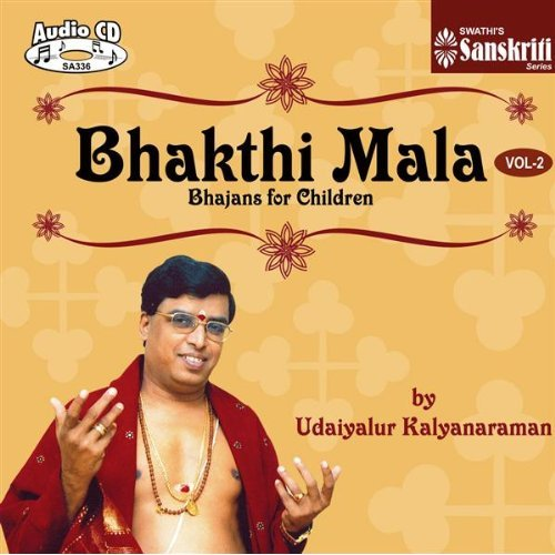 Bhakthi Mala - Bhajans For Children by Udaiyalur Kalyanaraman Vol.02 Devotional Album MP3 Songs