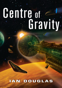 Centre of Gravity (Star Carrier, Book 2) By Ian Douglas