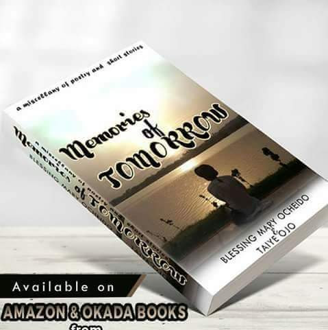 Info@UrDoorStep: REVIEW: My Review Of 'Memories of Tommorow ' by Blessing Mary Ocheido And Ojo Taiye