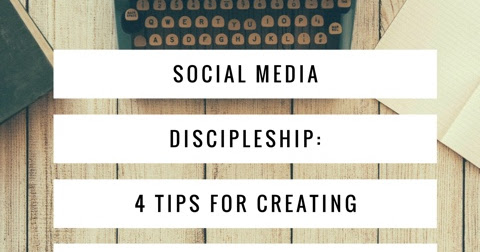 Social Media Discipleship: 4 Tips for Creating Content People Will Share