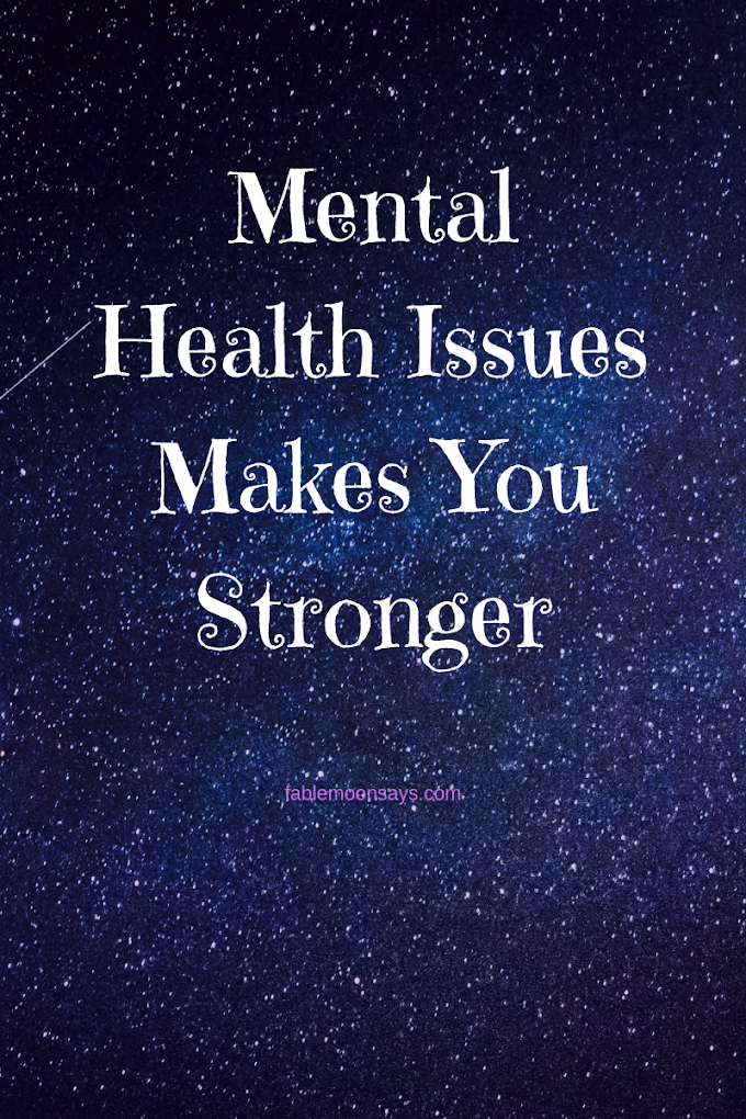 Mental Health Issues Make You Stronger