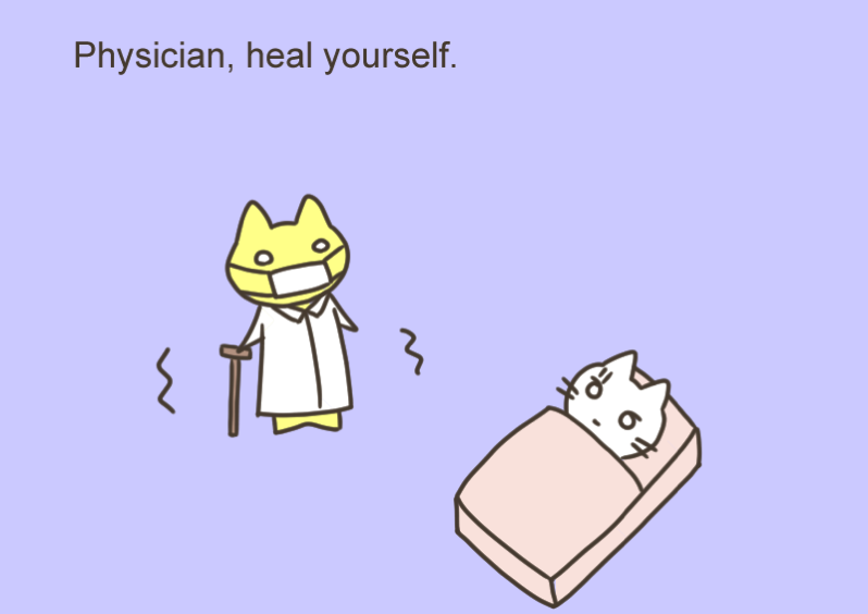 Physician heal yourself