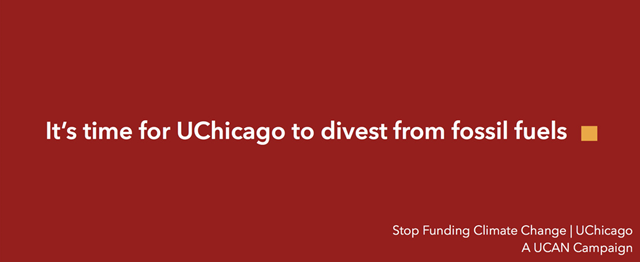 "Logo of the University of Chicago student group, 'Stop Funding Climate Change'. It reads, 'It's time for UChicago to divest rom fossil fuels"". Graphic: SFCC"