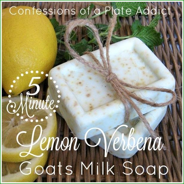 CONFESSIONS OF A PLATE ADDICT 5 Minute Lemon Verbena Goats Milk Soap