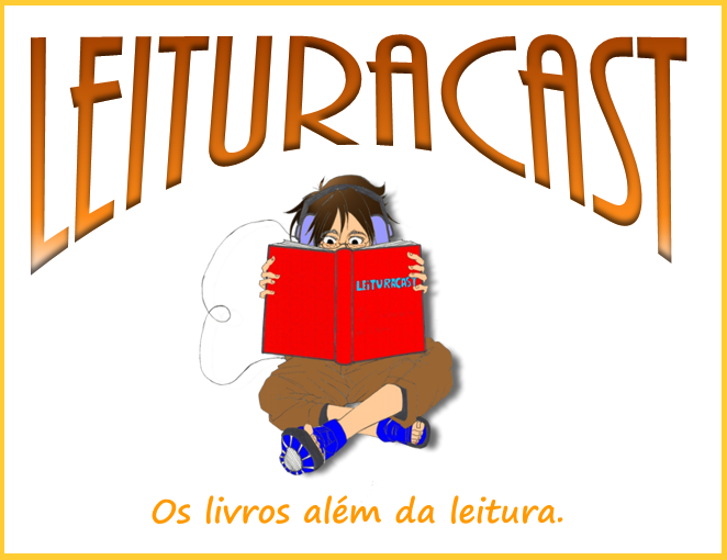 Leituracast - Blog e Podcast sobre literatura