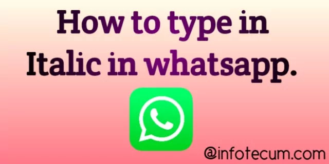 How to type in italic in WhatsApp