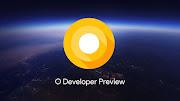 Android O và những thay đổi, tính năng mới