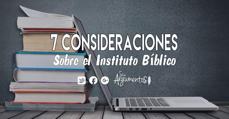 7 consideraciones INSTITUTO BÍBLICO