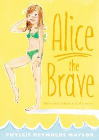 Alice the Brave By Phyllis Reynolds Naylor