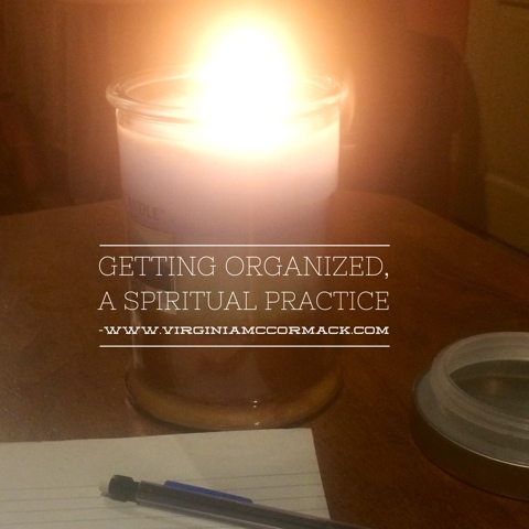 Getting Organized A Spiritual Practice