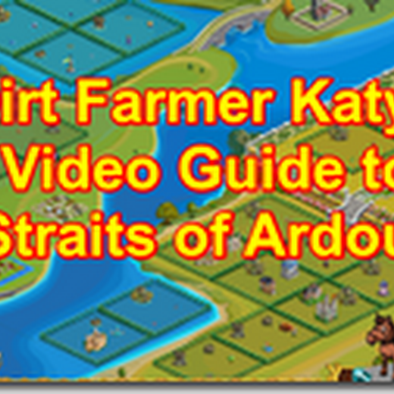 Farmville Straits of Ardour - A Video Guide