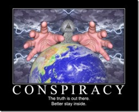 believe in conspiracies