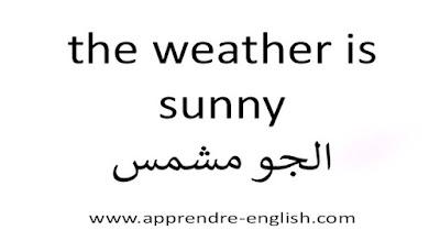 the weather is sunny الجو مشمس