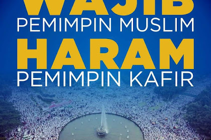 Wajib Pemimpin Muslim dan Haram Pemimpin Kafir