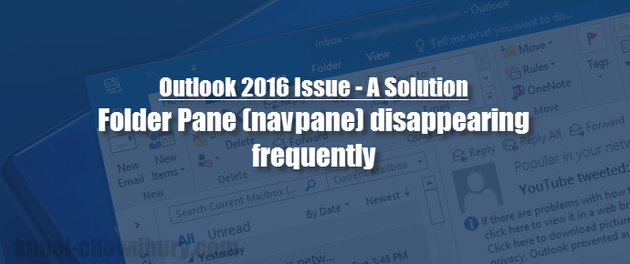 Solution for Folder Pane (navpane) disappearing on Outlook 2016 (www.kunal-chowdhury.com)
