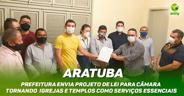 Prefeito de Aratuba Joerly Vitor encaminha projeto de Lei que torna templos e cultos de profissão de fé como serviço essencial