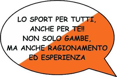 Lo sport per tutti, anche per te!!  Non solo gambe, ma anche ragionamento ed esperienza