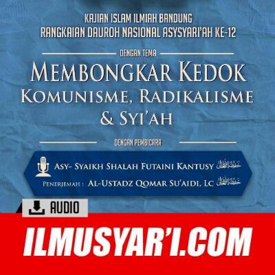 Membongkar Kedok Komunisme, Radikalisme, dan Syiah - Syaikh Shalah Futaini Kantusy
