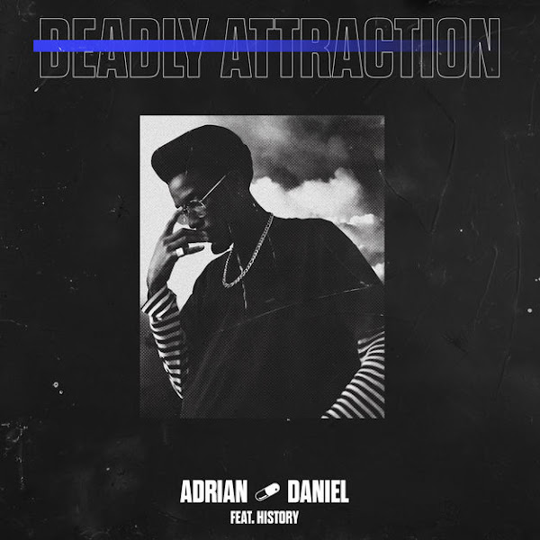 Adrian Daniel - Deadly Attraction (Remix) [feat. History] - Single Cover