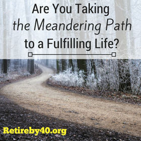 Are You Taking the Meandering Path to a Fulfilling Life thumbnail