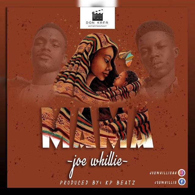 Joe Whillie - Mama (Prod. By KP Beatz).