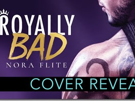 Cover Reveal: Royally Bad by Nora Flite + Teaser and GIVEAWAY