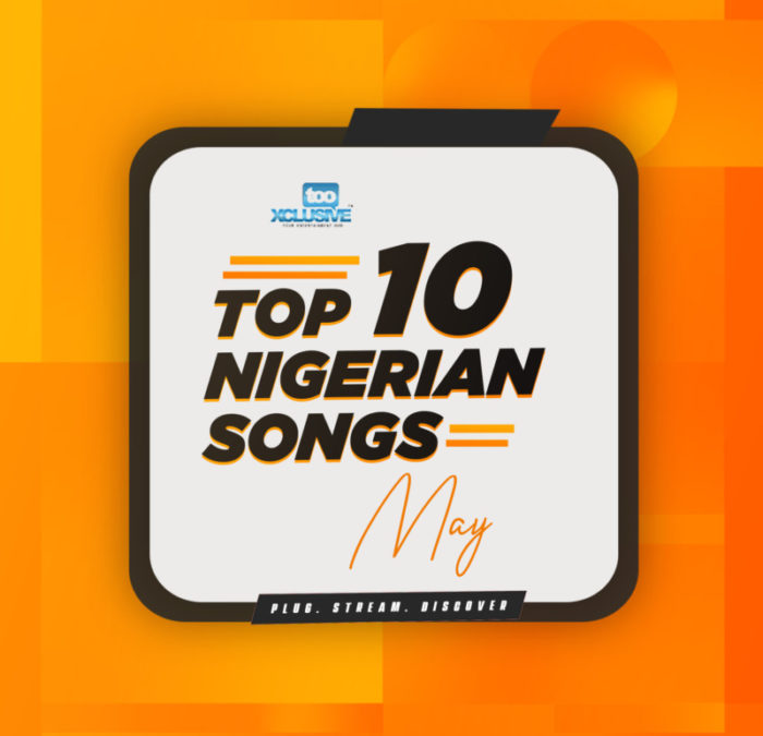 Top 10 Nigerian Songs Of The Month, May (2021) #Arewapublisize