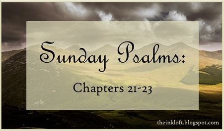Sunday Psalms Chap. 21-23