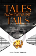 Tales from Different Tails by Nana Awere Damoah