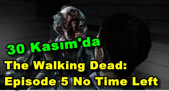 The Walking Dead: Episode 5 No Time Left 30 Kasım'da Geliyor!