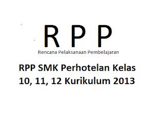 RPP SMK Perhotelan Kelas 10, 11, 12 Kurikulum 2013