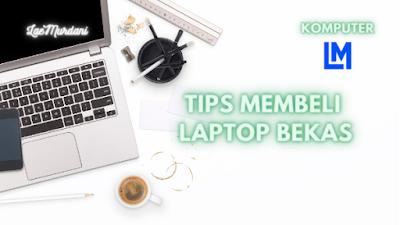 Cara Membeli laptop bekas online yang aman