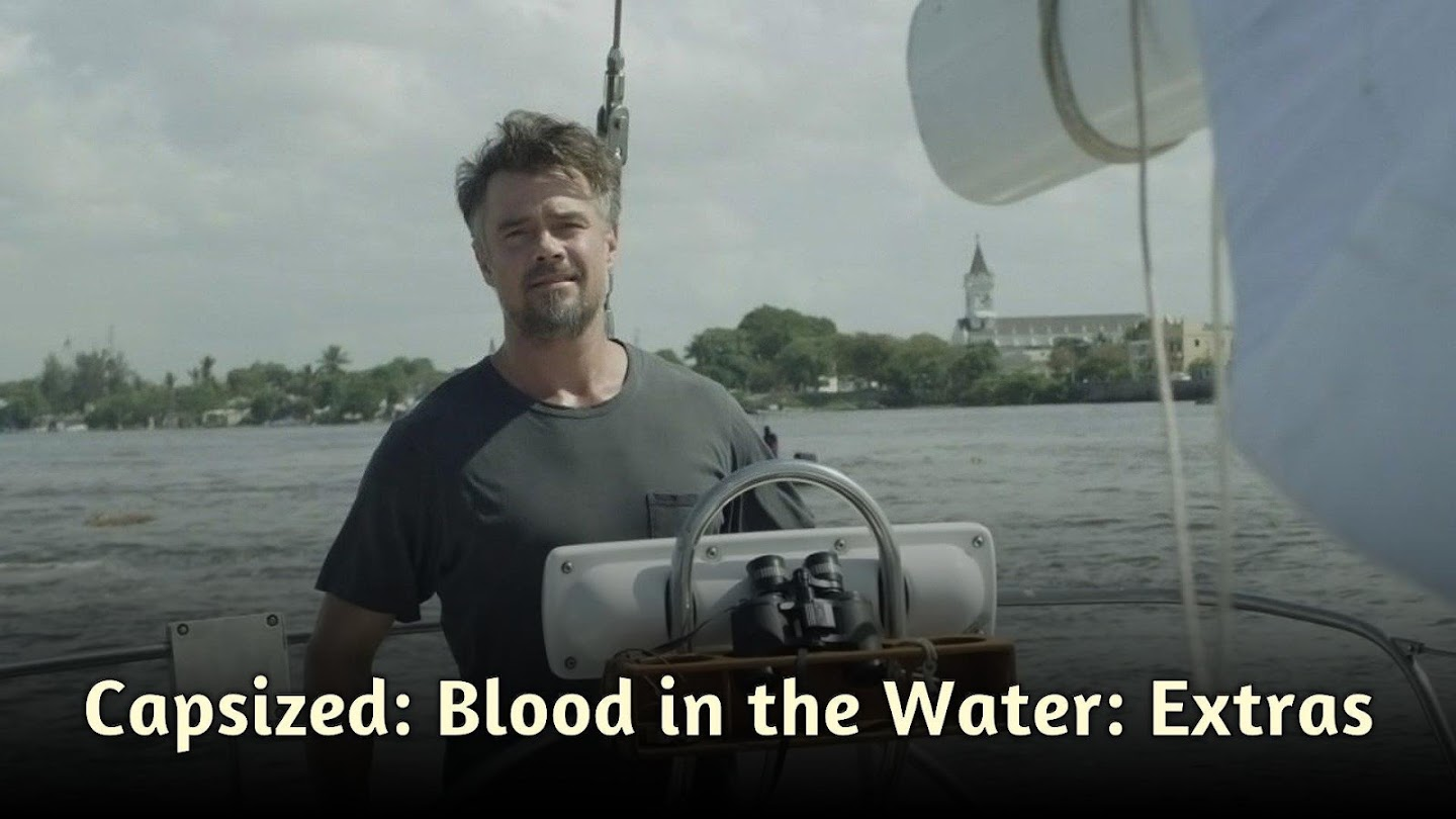 Capsized: Blood in the Water: Extras