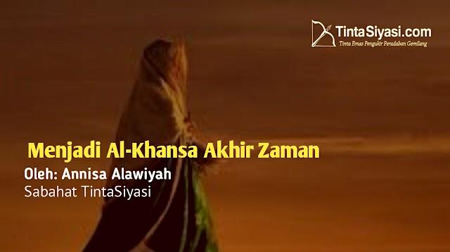 Menjadi Al-Khansa Akhir Zaman