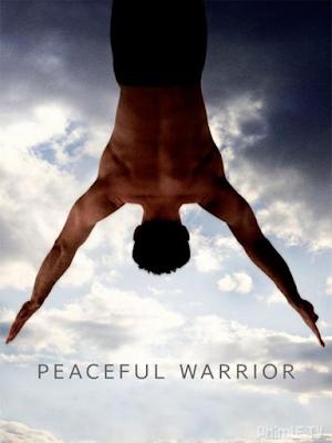 Phim Chiến Binh Hòa Bình - Peaceful Warrior (2006)