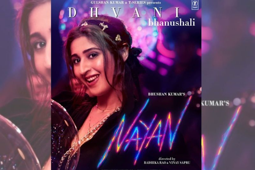Dhvani Bhanushali's Nayan Gets A Fabulous Response; Clocks Millions Of Views In Just Few Days And Trends On Number 7 On YouTube