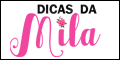 Dicas da Mila - por Camila Bernardelli