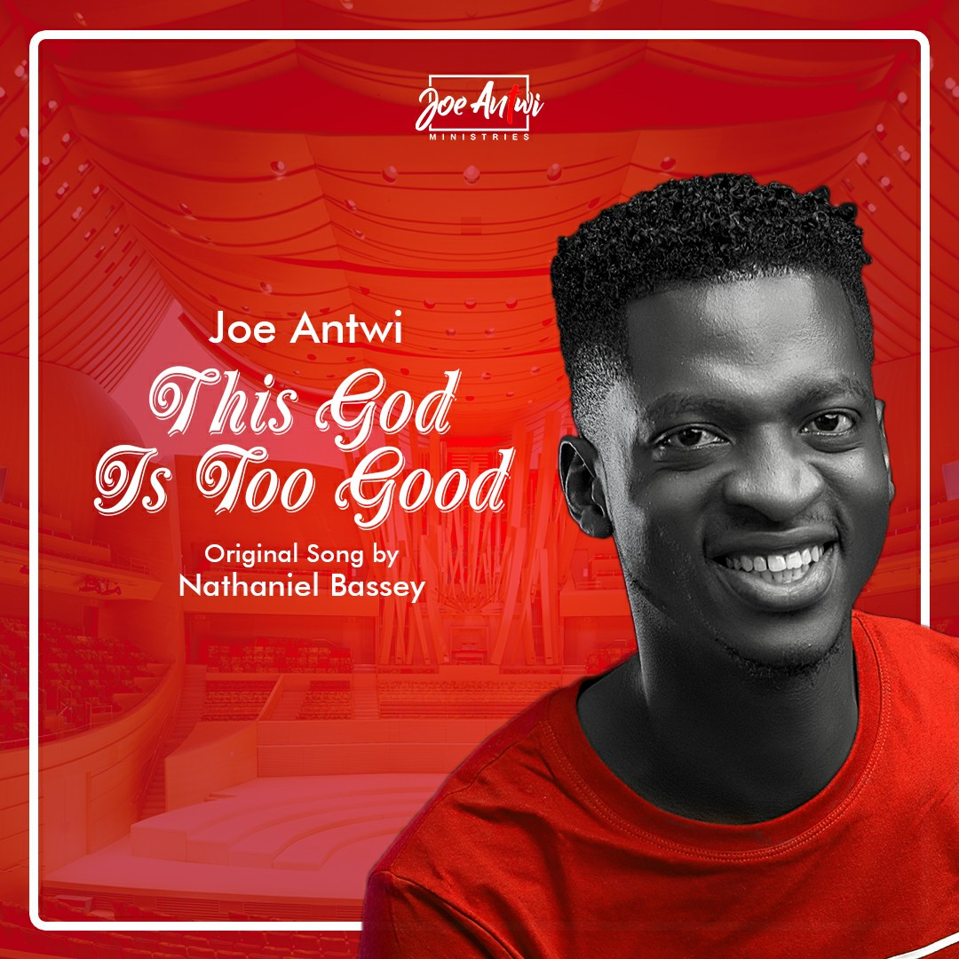Joe Antwi - This God is Too Good
