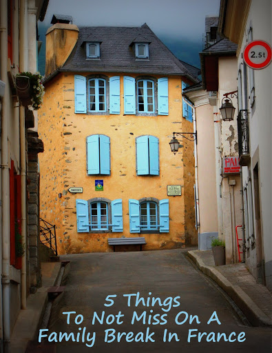 5 Things To Not Miss On A Family Break In France