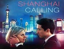 مشاهدة فيلم Shanghai Calling