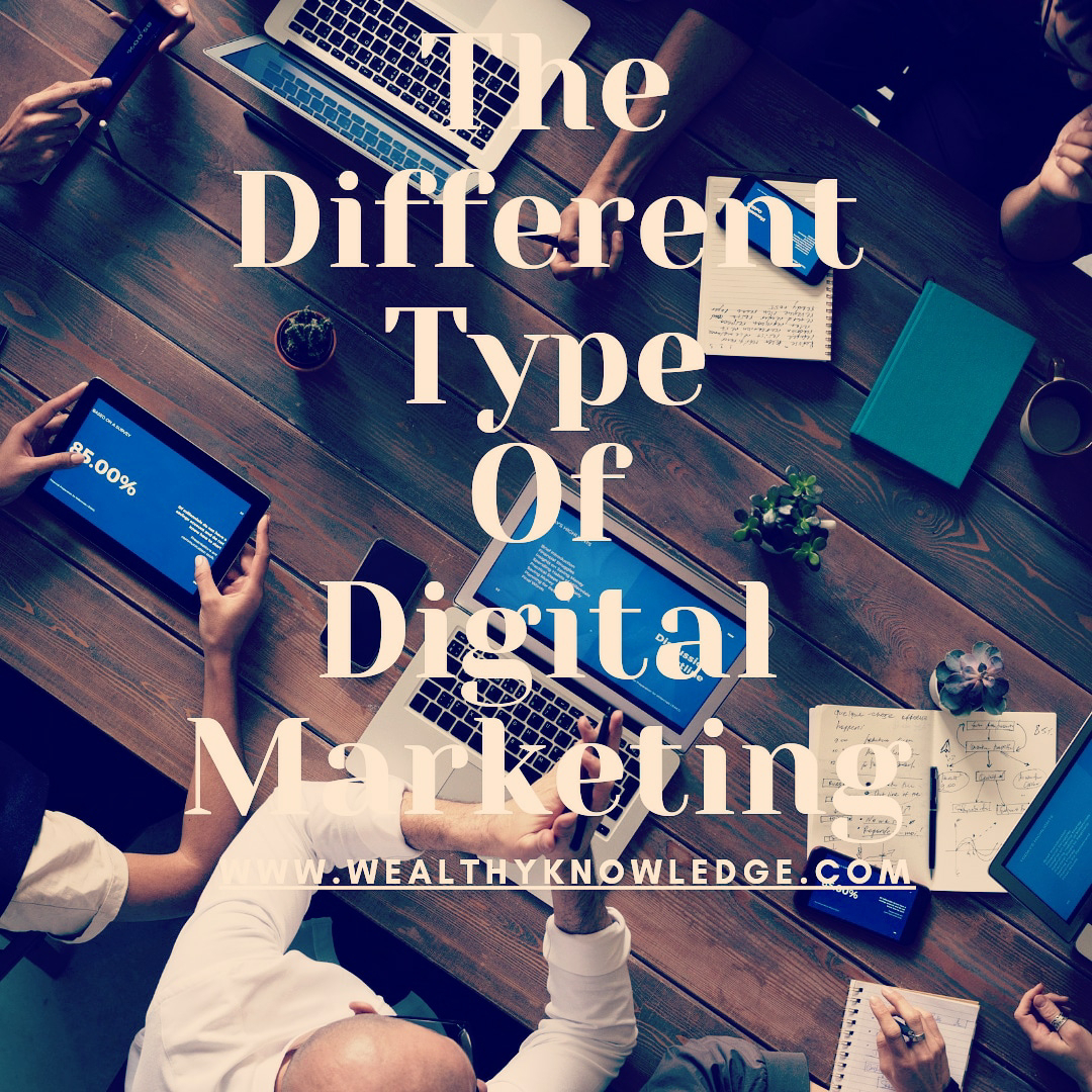 The Different Type Of Digital Marketing