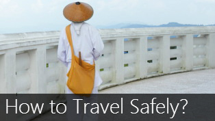 How to travel the world as safely as possible?