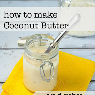 How to Make Coconut Butter.
