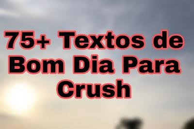 Textos de Bom Dia Para Crush