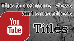 Tips to get more views and subscribers on YouTube